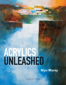 Acrylics Unleashed, Paperback Book