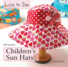 Love to Sew: Children's Sun Hats, Paperback Book