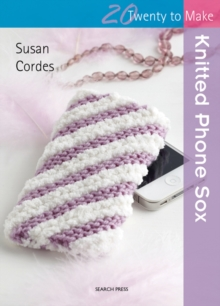 Twenty to Make: Knitted Phone Sox, Paperback / softback Book