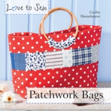 Love to Sew: Patchwork Bags, Paperback Book