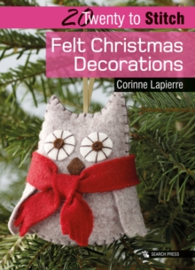 Twenty to Make: Felt Christmas Decorations, Paperback / softback Book