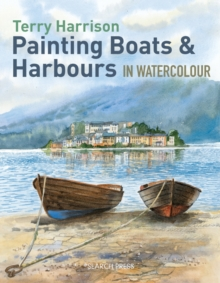 Painting Boats & Harbours in Watercolour, Paperback / softback Book