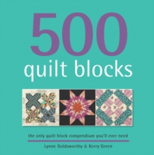 500 Quilt Blocks : The Only Quilt Block Compendium You'll Ever Need, Paperback Book