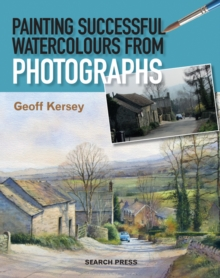 Painting Successful Watercolours from Photographs, Paperback / softback Book
