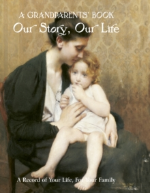 Grandparent's Book : Our Story, Our Life, Record book Book
