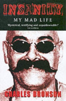 Insanity : My Mad Life, Paperback Book