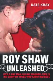 Roy Shaw Unleashed, Paperback Book