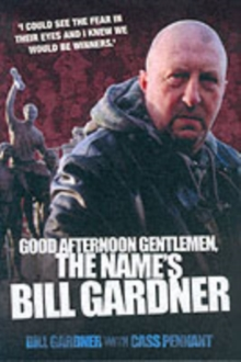 Good Afternoon, Gentlemen, the Name's Bill Gardner, Paperback / softback Book