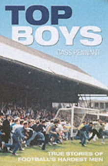 Top Boys : True Stories of Football's Hardest Men, Paperback Book