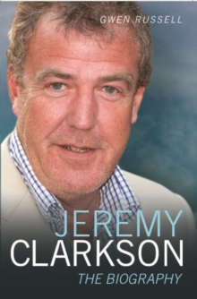 Jeremy Clarkson : The Biography, Paperback Book