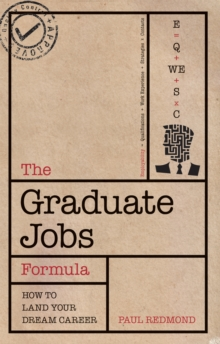 The Graduate Jobs Formula : Improve Your Employability and Land Your Dream Career, Paperback / softback Book