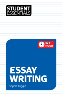 Student Essentials: Essay Writing, Paperback Book