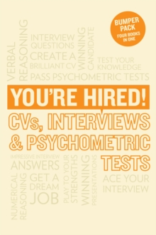 You're Hired! CVs, Interview Answers and Psychometric Tests, Paperback Book