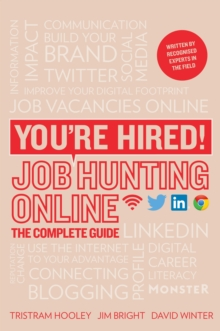 You're Hired! Job Hunting Online : The Complete Guide, Paperback Book