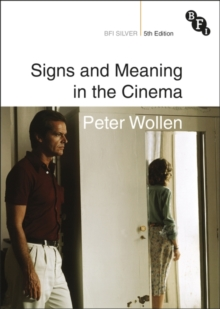 Signs and Meaning in the Cinema, Paperback Book