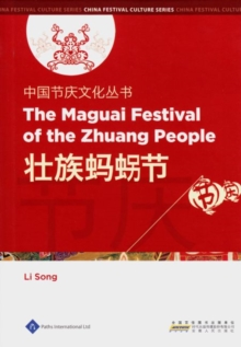 Chinese Festival Culture Series - The Maguai Festival of the Zhuang People, Hardback Book