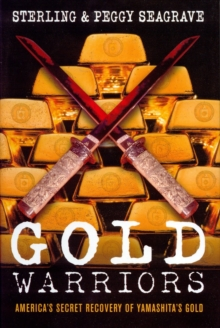 Gold Warriors : America's Secret Recovery of Yamashita's Gold, Paperback / softback Book