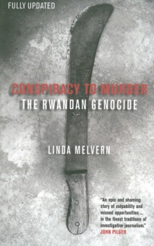 Conspiracy to Murder : The Rwandan Genocide, Paperback Book