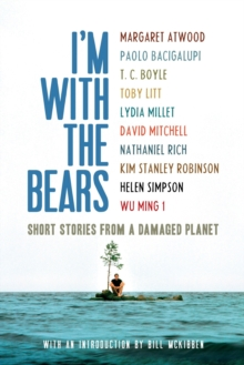 I'm with the Bears : Short Stories from a Damaged Planet, Paperback / softback Book