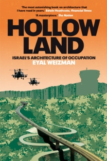 Hollow Land : Israel's Architecture of Occupation, Paperback Book