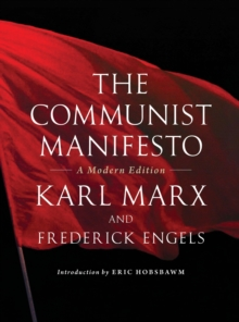 The Communist Manifesto : A Modern Edition, Paperback / softback Book
