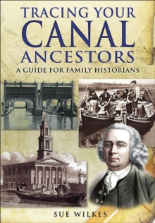 Tracing Your Canal Ancestors : A Guide for Family Historians, EPUB eBook