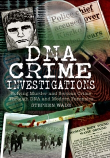 DNA Crime Investigations : Solving Murder and Serious Crime Through DNA and Modern Forensics, EPUB eBook