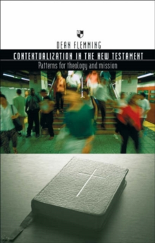 Contextualization in the New Testament : Patterns for Theology and Mission, Paperback / softback Book
