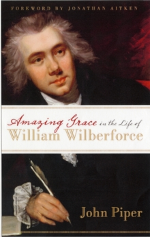 Amazing Grace in the Life of William Wilberforce, Paperback Book