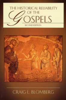 The Historical Reliability of the Gospels, Hardback Book