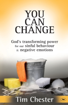 You Can Change : God's Transforming Power for Our Sinful Behaviour and Negative Emotions, Paperback / softback Book
