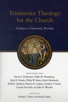Trinitarian Theology for the Church : Scripture, Community, Worship, Paperback Book
