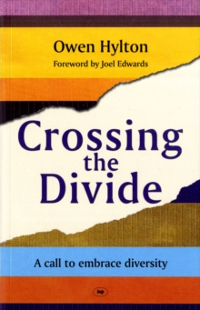 Crossing the Divide : A Call to Embrace Diversity, Paperback / softback Book
