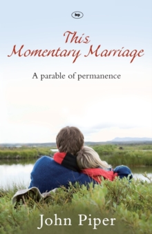 This Momentary Marriage : A Parable of Permanence, Paperback / softback Book
