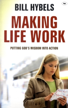 Making Life Work : Putting God's Wisdom into Action, Paperback Book