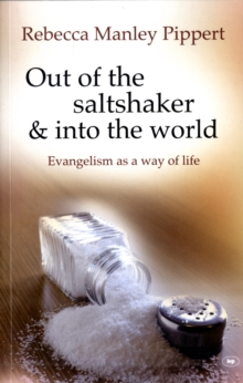 Out of the Saltshaker and into the World : Evangelism as a Way of Life, Paperback Book
