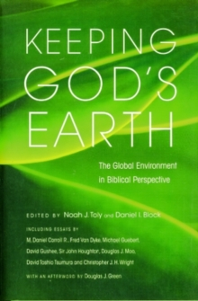 Keeping God's Earth : The Global Environment in Biblical Perspective, Paperback Book