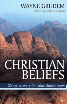 Christian Beliefs : 20 Basics Every Christian Should Know, Paperback Book