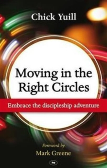 Moving in the Right Circles : Embrace the Discipleship Adventure, Paperback Book