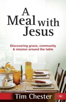 A Meal with Jesus : Discovering Grace, Community and Mission Around the Table, Paperback Book