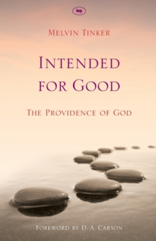 Intended for Good : The Providence of God, Paperback Book