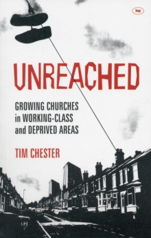 Unreached : Growing Churches in Working-class and Deprived Areas, Paperback / softback Book