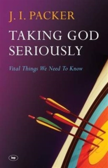 Taking God Seriously : Vital Things We Need to Know, Paperback Book
