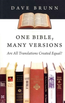 One Bible, Many Versions : Are All Translations Created Equal?, Paperback / softback Book