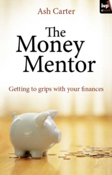 The Money Mentor : Getting To Grips With Your Finances, EPUB eBook