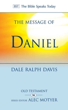 The Message of Daniel : His Kingdom Cannot Fail, Paperback Book