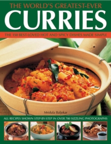 The World's Greatest-ever Curries : All Recipes Shown Step-by-step in Over 700 Photographs, Paperback Book