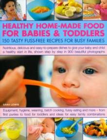 Healthy Home-Made Food for Babies and Toddlers, Paperback / softback Book