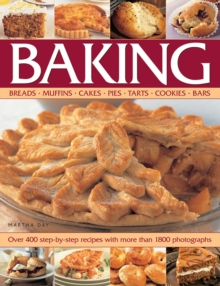 Baking: Breads, Muffins, Cakes, Pies, Tarts, Cookies, Bars : Over 400 Step-by-Step Recipes with More Than 1800 Photographs, Hardback Book