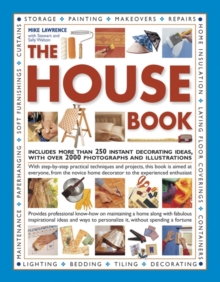 The House Book : Includes More Than 250 Instant Decorating Ideas, with Over 2000 Photographs and Illustrations, Paperback Book
